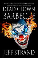 (Horror) Dead Clown Barbecue by Jeff Strand