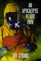 (Sci-Fi Horror) An Apocalypse of Our Own by Jeff Strand