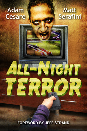 (Horror) All-Night Terror by Adam Cesare and Matt Serafini